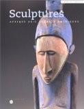 Sculptures : Afrique, Asie, Océanie et Amériques - Jacques Kerchache
