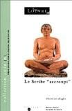 """Le Scribe """"accroupi"""" - Christiane Ziegler"""