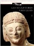 Les sculptures grecques - étrusques et romaines Musée du Louvre. Département des antiquités grecques