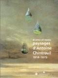 Brumes et Rosées : Paysages d'Antoine Chintreuil 1814-1873 - Collectif