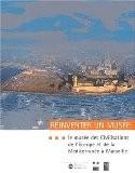 Réinventer un musée : Le Musée des Civilisations de l'Europe et de la Méditerranée à Marseille - Michel Colardelle