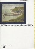 Le néo-impressionnisme de Seurat à Paul Klee - Serge Lemoine