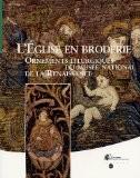 L'Eglise en broderie : Ornements liturgiques du musée national de la Renaissance - Maria-Anne Privat-Savigny