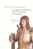 La sculpture de la Renaissance dans le Vexin français - Guillaume Benoît Ecolan