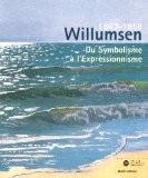 Willumsen un artiste danois 1863-1958 : Du Symbolisme à l'Expressionnisme - Serge Lemoine