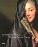 Alexandre Roslin : Un portraitiste pour l'Europe, 1718-1793 - Magnus Olausson
