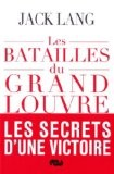 Les batailles du Grand Louvre - Jack Lang