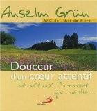 Douceur d'un Coeur Attentif - Anselm Grün