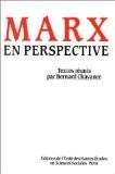 Marx en perspective.. Colloque organisé par l'école des hautes études en sciences sociales - Bernard Chavance