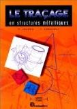 Le traçage en structures métalliques: CAP, BEP, bac pro, bac STI, BTS, formation continue - Frédy Lelong