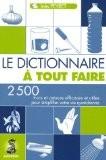 Le Dictionnaire à tout faire : 2500 Trucs et astuces efficaces pour simplifier votre vie quotidienne - Inès Peyret