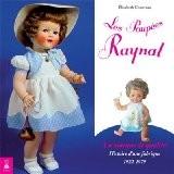 Les poupées Raynal, la marque de qualité : Histoire d'une fabrique 1922-1979 - Elisabeth Chauveau