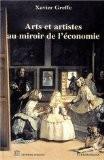 Arts et artistes au miroir de l'économie - Xavier Greffe