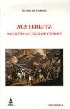 Austerlitz : Napoléon au coeur de l'Europe - Musée de l'armée