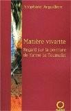 Matière vivante - Stéphane Arguillère