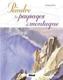 Peindre les paysages de montagne - Stéphane Pau