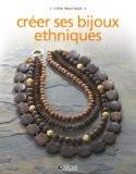 Créer ses bijoux ethniques - Editions Atlas