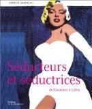Séducteurs et séductrices : De Casanova à Lolita - Anne de Marnhac
