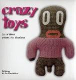 Crazy toys : Les artistes créent des doudous - Vincent Thfoin