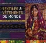Textiles & vêtements du monde : Carnets de voyage d'une styliste - Catherine Legrand