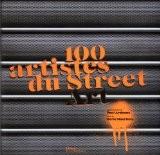 100 artistes de Street Art - Paul Ardenne