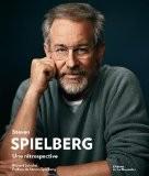 Steven Spielberg : Une rétrospective - Richard Schickel