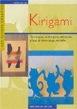 Kirigami : Techniques de kirigami, méthodes, pliage et découpage, modèles - Isabelle Jarrige