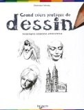 Grand cours pratique de dessin : Techniques, exercices, applications - Dominique Manera