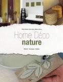Home Déco nature : Matériel - Techniques - Modèles - Claire Browet