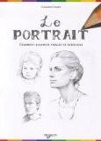 Le portrait : Comment dessiner visages et corps - Giovanni Civardi