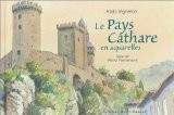 Le Pays cathare en aquarelles - Michel Peyramaure