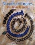 Noeuds celtiques : Pour bijoux de perles - Suzen Millodot