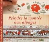 Peindre la montée aux alpages - Nathalie Langlais
