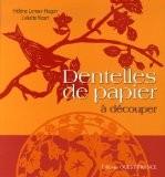 Dentelles de papier à découper - Hélène Leroux-Hugon