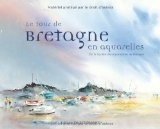 Le tour de Bretagne en aquarelles - La Société des Aquarellistes de Bretagne