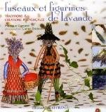 Fuseaux et figurines de lavande : Traditions et créations provençales - Monique Cornand