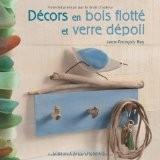Décors en bois flotté et verre dépoli - Jean-François Rey