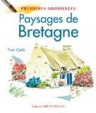 Mes premières aquarelles: Paysages de Bretagne - Yvon Carlo