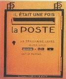 Il était une fois La Poste - David Raynal