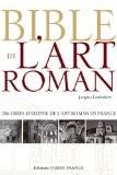 Bible de l'art roman - Jacques Loubatière