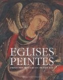 Eglises peintes : Peintures murales du Moyen Age - Christophe Lefébure