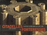 Citadelles & forteresses - Henri Stierlin