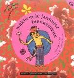 Nakiwin, le jardinier bienheureux (1 livre + 1 CD audio) - Anne Montange