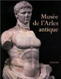 Musée de l'Arles antique - Collectif