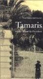 Tamaris, entre Orient et Occident - Nathalie Bertrand