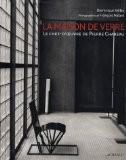 La maison de verre : Le chef-d'oeuvre de Pierre Chareau - Dominique Vellay