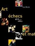 Art, échecs et mat - Yves Marek