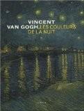 Vincent Van Gogh, les couleurs de la nuit - Sjraar Van Heugten