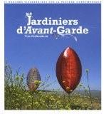 Jardiniers d'Avant-garde : 50 regards visionnaires sur le paysage contemporain - Tim Richardson