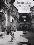 Imaginaire des ruines : Hommage à Piranèse - Dominique Fernandez